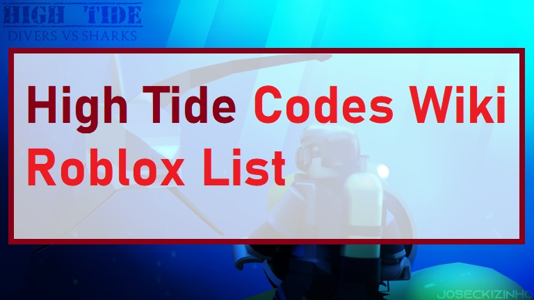 High Tide Codes Wiki Roblox List