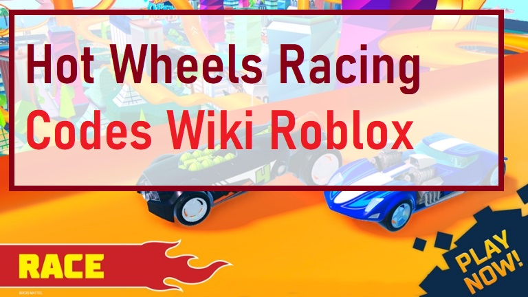 Hot Wheels Racing Codes Wiki Roblox