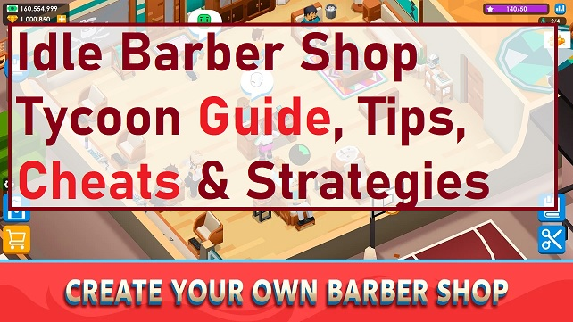 Idle Barber Shop Tycoon Guide, Tips, Cheats & Strategies