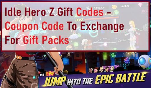 Idle Hero Z Gift Codes