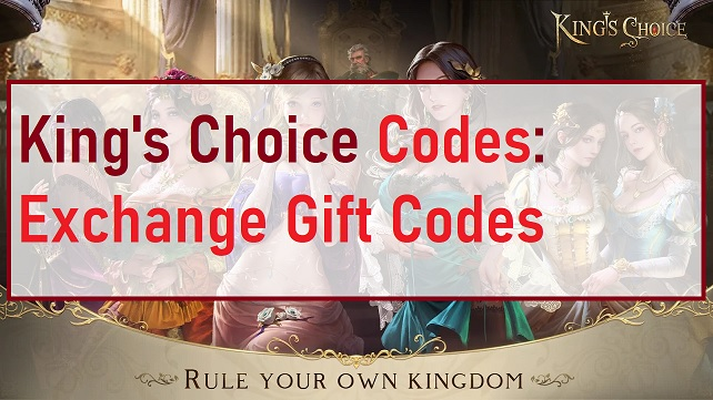 King's Choice Codes Exchange Gift Codes