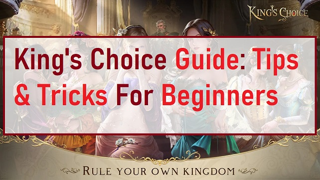 King's Choice Guide Tips & Tricks For Beginners