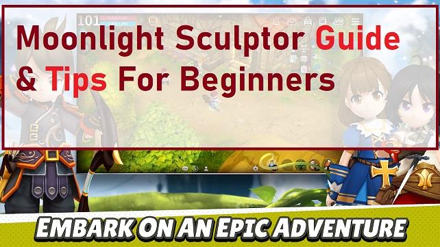 Moonlight Sculptor Guide & Tips For Beginners