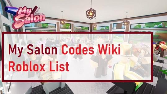 My Salon Codes Wiki Roblox
