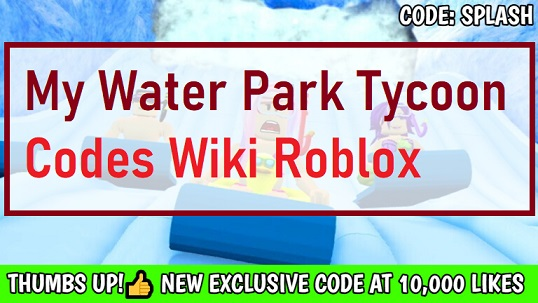 My Water Park Tycoon Codes Wiki Roblox