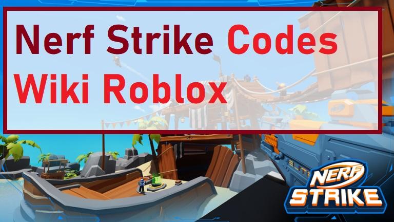 Nerf Strike Codes Wiki Roblox