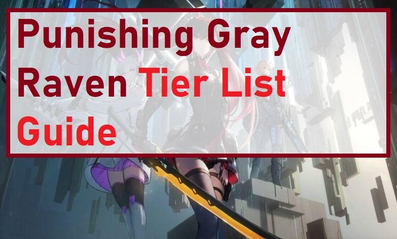 Punishing Gray Raven Tier List Guide