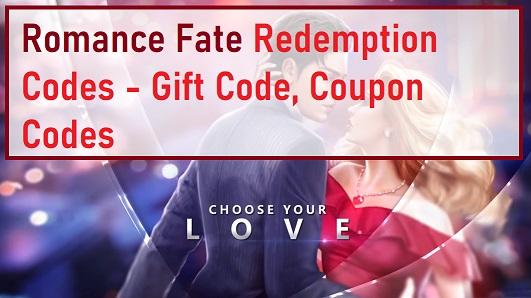 Romance Fate Redemption Codes