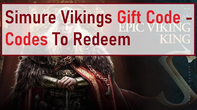 Simure Vikings Gift Code - Codes To Redeem