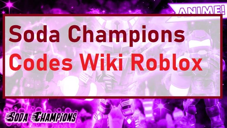 Soda Champions Codes Wiki Roblox