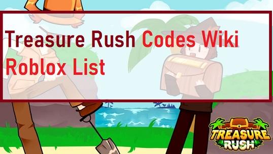 Treasure Rush Codes Wiki Roblox List