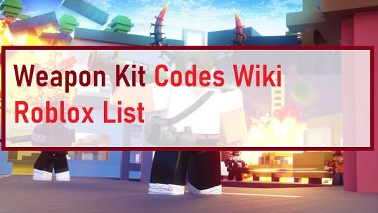 Weapon Kit Codes Wiki Roblox List