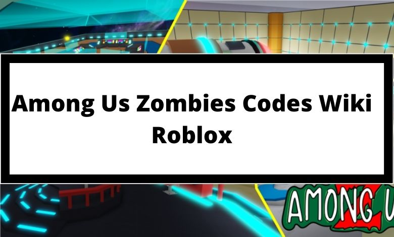 Among Us Zombies Codes Wiki Roblox