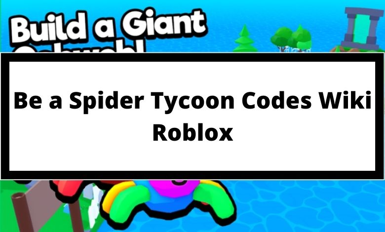 Be a Spider Tycoon Codes Wiki Roblox