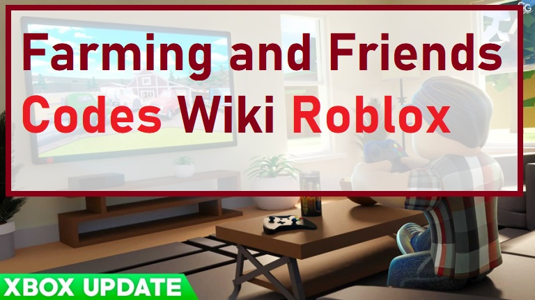 Farming and Friends Codes Wiki Roblox
