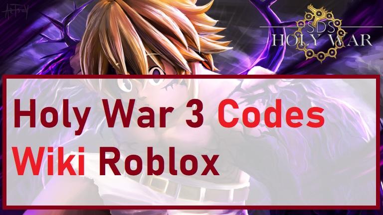 Holy War 3 Codes Wiki Roblox