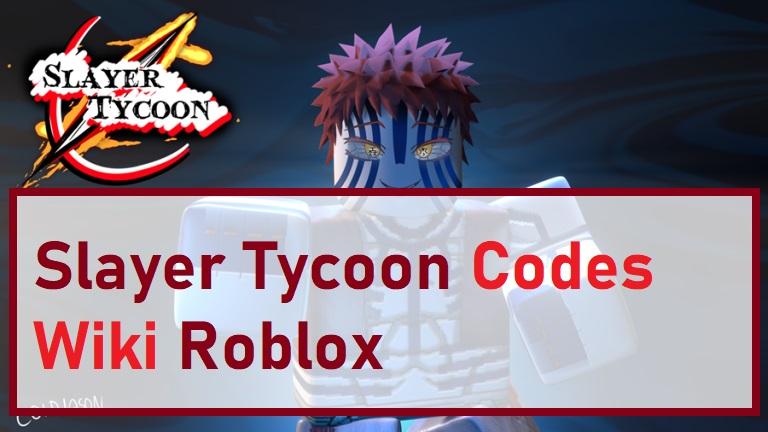 Slayer Tycoon Codes Wiki Roblox