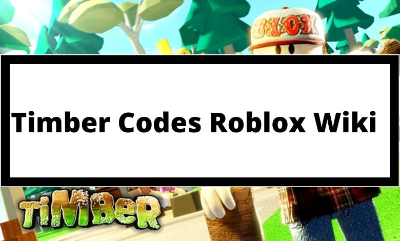 Timber Codes Roblox Wiki
