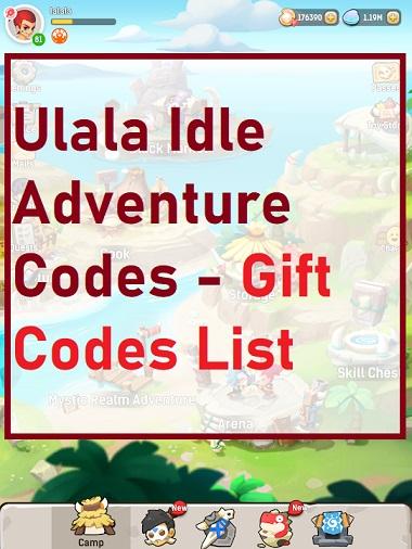 Ulala Idle Adventure Codes - Gift Codes List