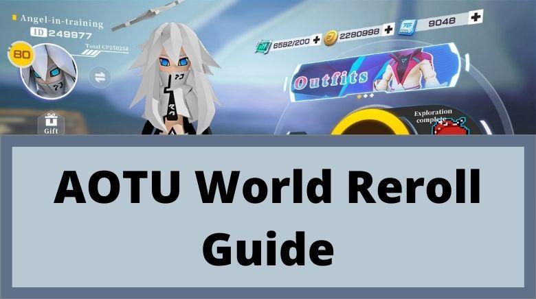 AOTU World Reroll Guide
