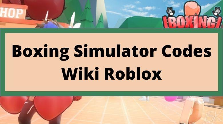 Boxing Simulator Codes Wiki Roblox