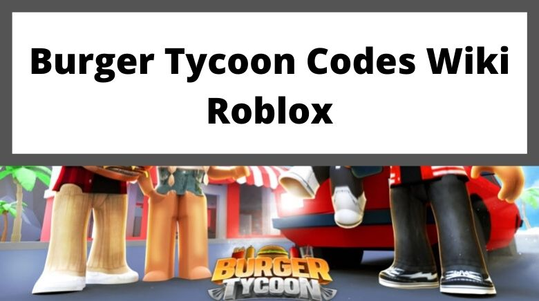 Burger Tycoon Codes Wiki Roblox
