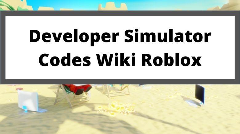 Developer Simulator Codes Wiki Roblox