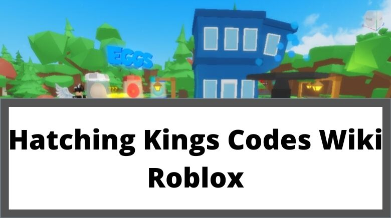 Hatching Kings Codes Wiki Roblox