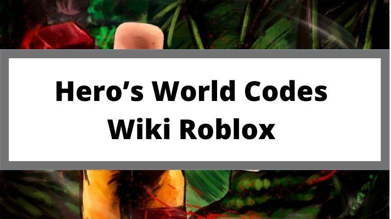 Hero's World Codes Wiki Roblox