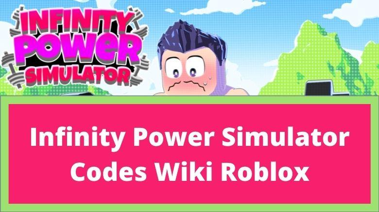 Infinity Power Simulator Codes Wiki Roblox