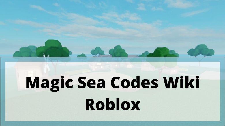 Magic Sea Codes Wiki Roblox