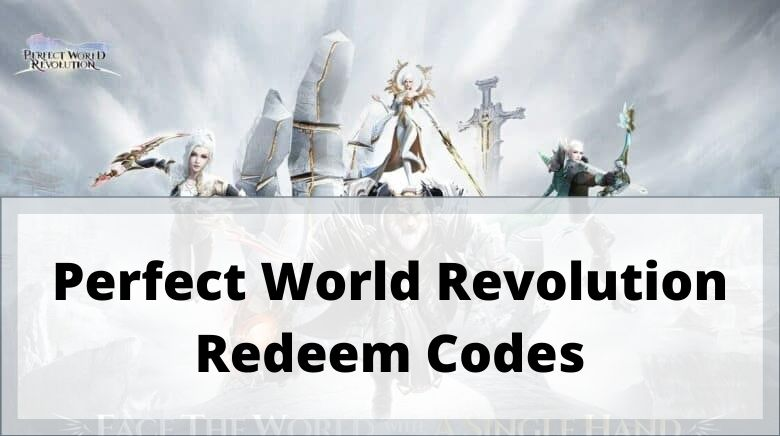 Perfect World Revolution Redeem Codes