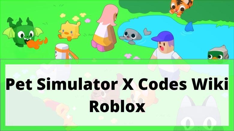 Pet Simulator X Codes Wiki ROBLOX