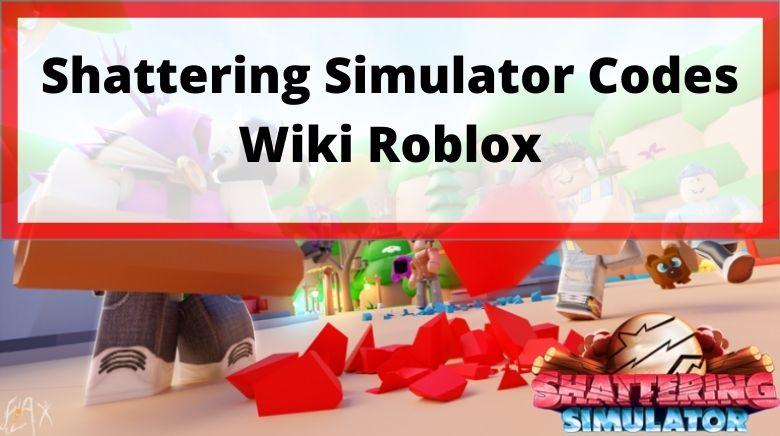 Shattering Simulator Codes Wiki Roblox