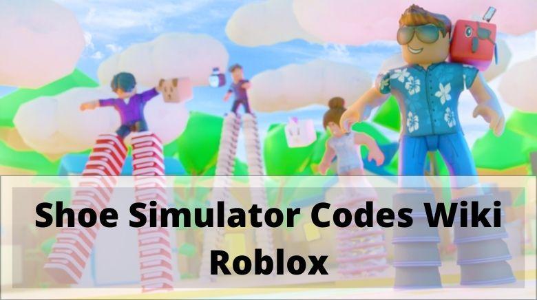 Shoe Simulator Codes Wiki Roblox
