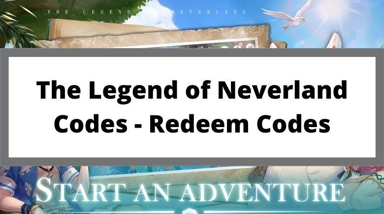 The Legend of Neverland Codes - Redeem Codes