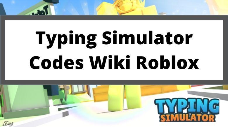 Typing Simulator Codes Wiki Roblox