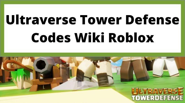 Ultraverse Tower Defense Codes Wiki Roblox