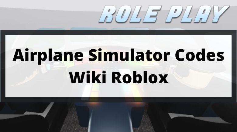 Airplane Simulator Codes Wiki