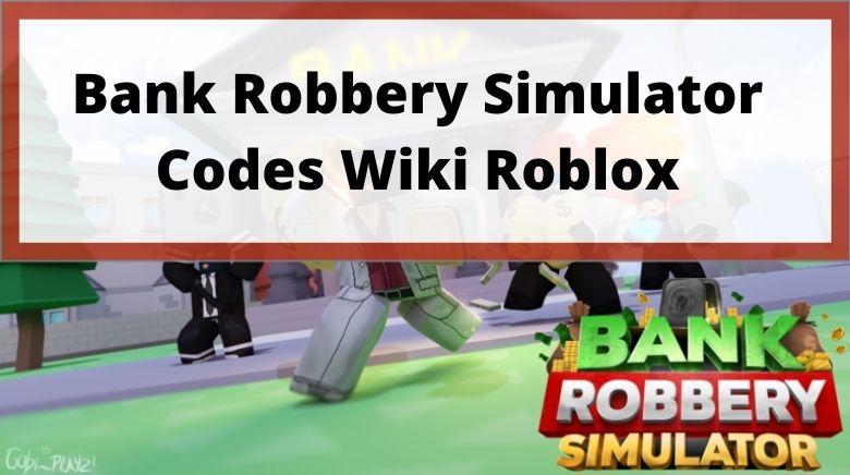 Bank Robbery Simulator Codes Wiki Roblox