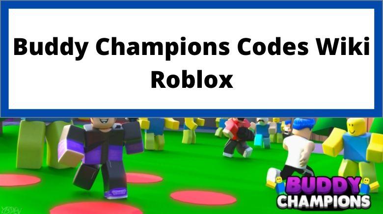 Buddy Champions Codes Wiki Roblox