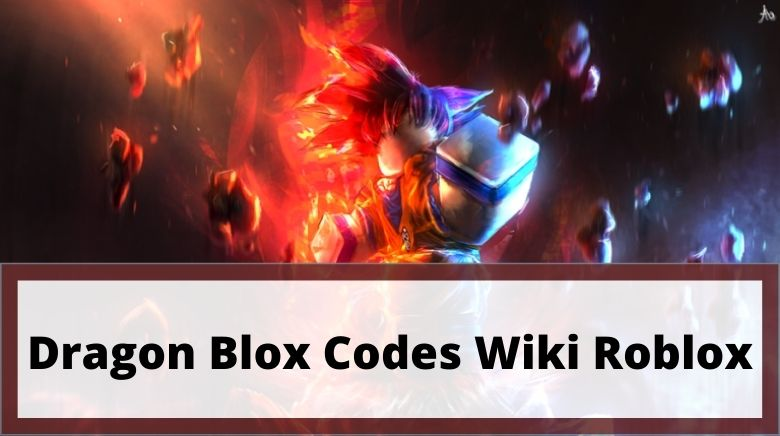 Dragon Blox Codes Wiki Roblox