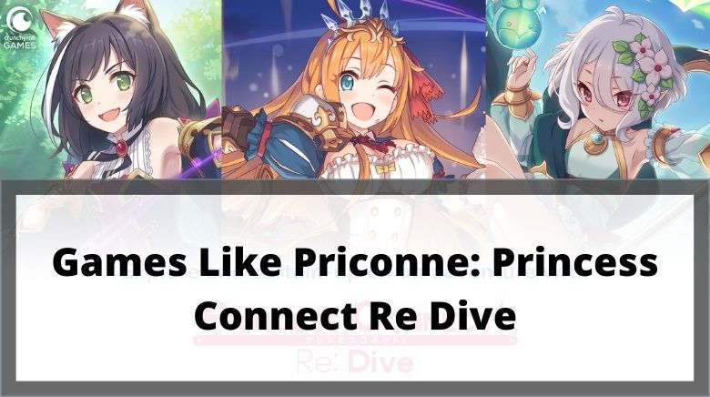 Games Like Priconne Princess Connect Re Dive