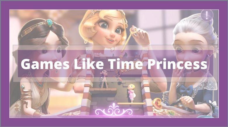 Games Like Time Princess