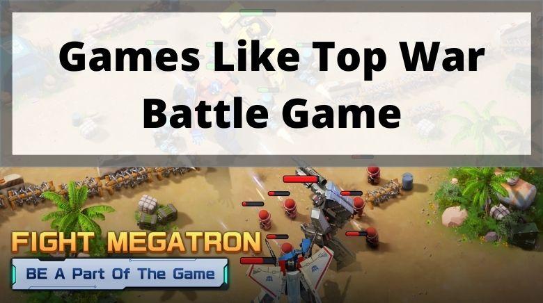 Games Like Top War Battle Game