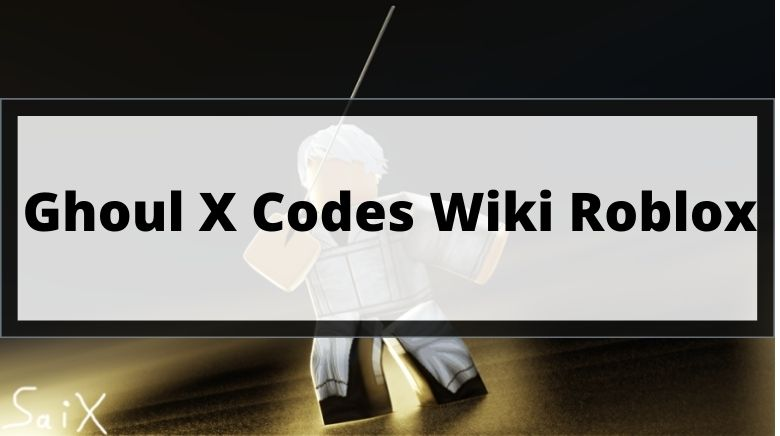 Ghoul X Codes Wiki Roblox
