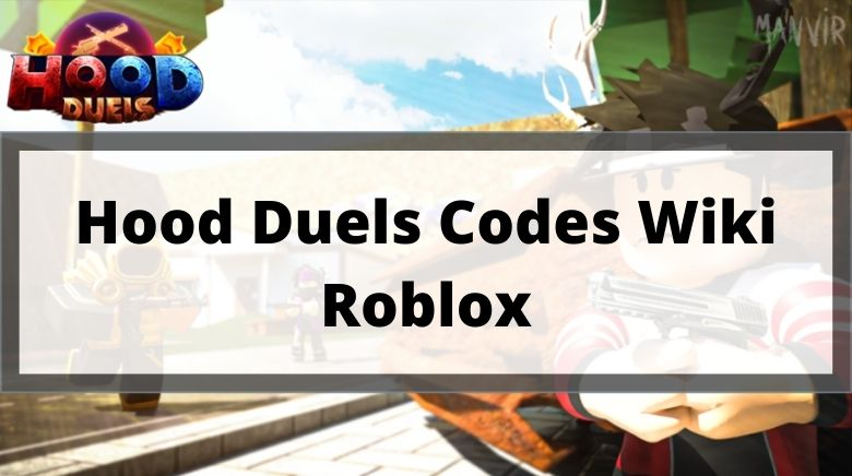 Hood Duels Codes Wiki Roblox