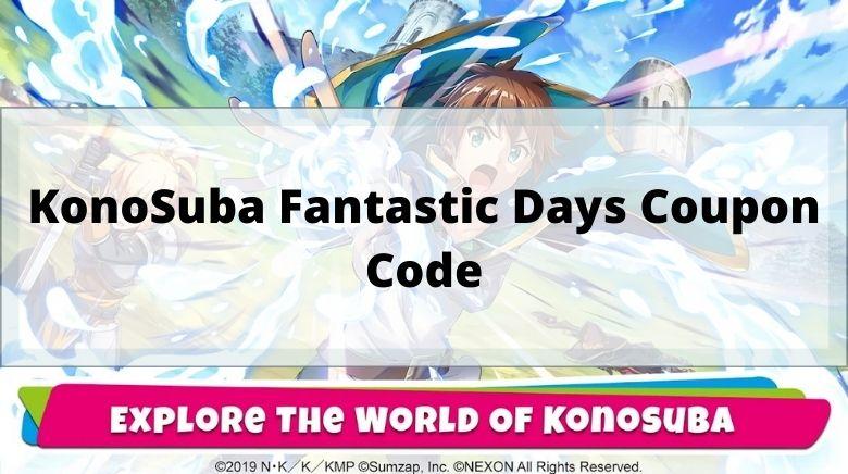 KonoSuba Fantastic Days Coupon Code