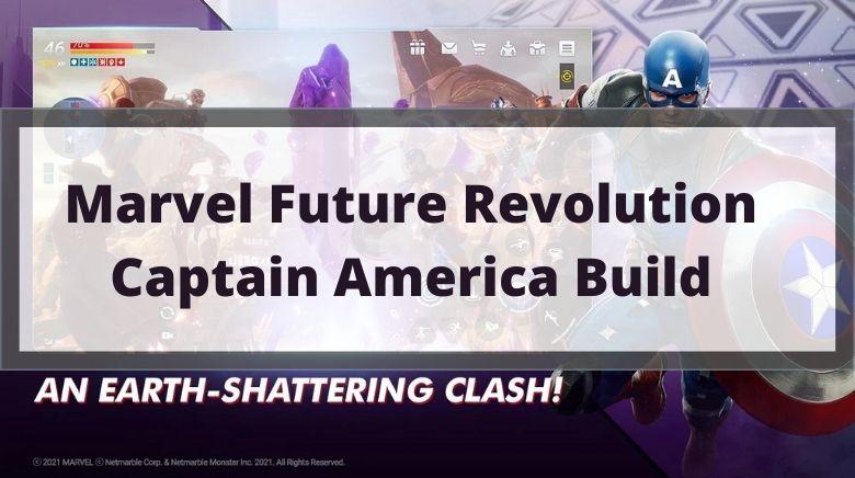Marvel Future Revolution Captain America Build