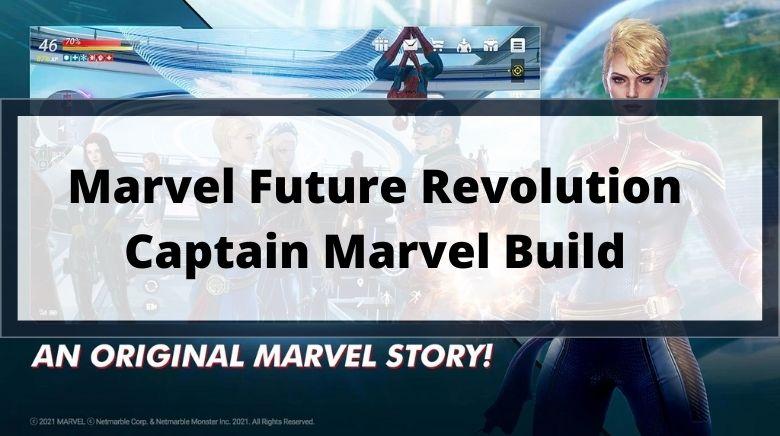 Marvel Future Revolution Captain Marvel Build